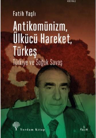 Antikomünizm Ülkücü Hareket Türkeş; Türkiye ve Soğuk Savaş
