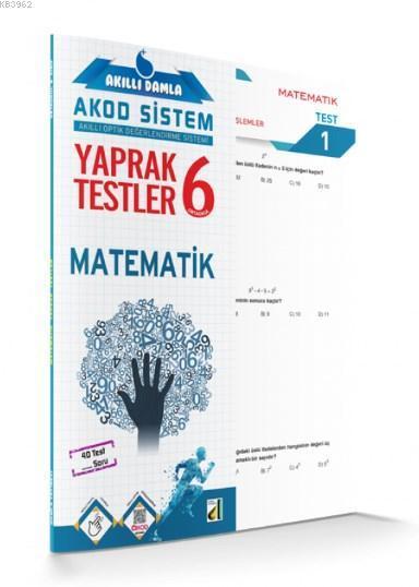 Akıllı Damla Matematik Yaprak Testler - 6.Sınıf; Akıllı Damla Akod Sistem (Akıllı Optik Değerlendirme Sistemi) Yaprak Testler