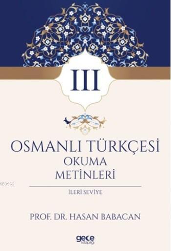 Osmanlı Türkçesi Okuma Metinleri 3; İleri Seviye