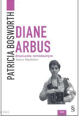 Dıana Arbus; Ötekilerin Fotoğrafçısı