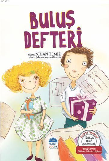 Buluş Defteri - Türkçe Tema Hikâyeleri; Buluş Yapmak - Tasarım - Bilimsel Düşünce