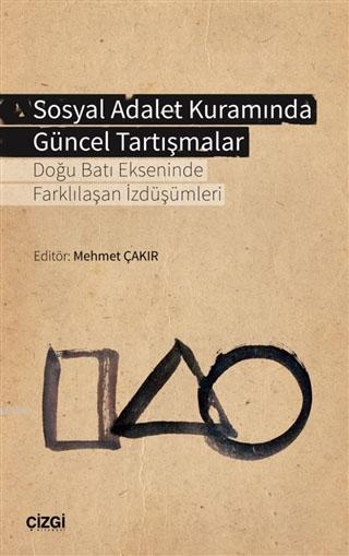 Sosyal Adalet Kuramında Güncel Tartışmalar; Doğu Batı Ekseninde Farklılaşan İzdüşümleri
