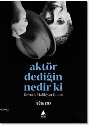Aktör Dediğin Nedir Ki?; Kevork Malikyan Kitabı