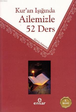 Kur'an Işığında Ailemizle 52 Ders