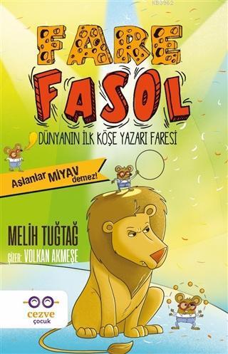 Fare Fasol - Aslanlar Miyav Demez! Dünyanın İlk Köşe Yazarı Faresi