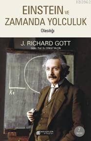 Einstein Evreninde Zaman Yolculuğu; Zamanda Yolculuk Olasılığı