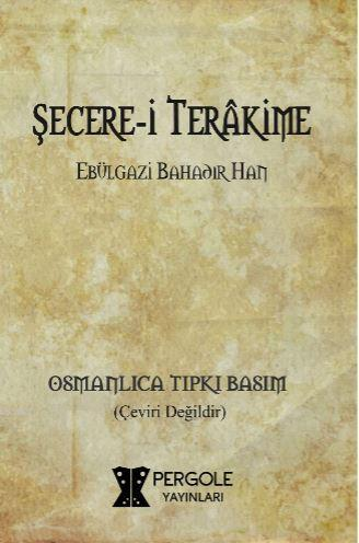 Şecere-i Terakime (Osmanlıca Tıpkı Basım)