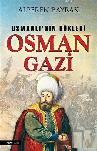 Osman Gazi; Osmanlı'nın Kökleri