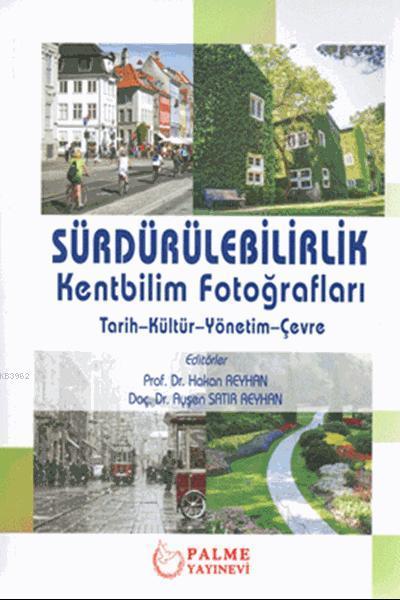 Sürdürülebilirlik - Kentbilim Fotoğrafları; Tarih - Kültür - Yönetim - Çevre