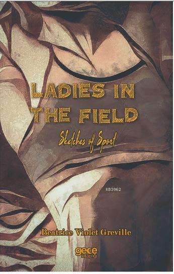Ladies in The Field; Sketches of Sport