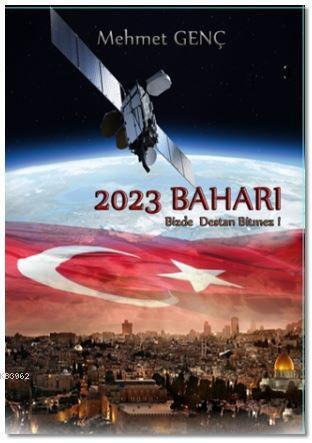 2023 Baharı; Bizde Destan Bitmez!