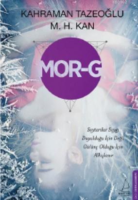 Mor-G; Soytarılar Saygı Duyulduğu İçin Değil Gülünç Olduğu İçin Alkışlanır
