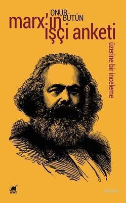 Marxın İşçi Anketi Üzerine Bir İnceleme