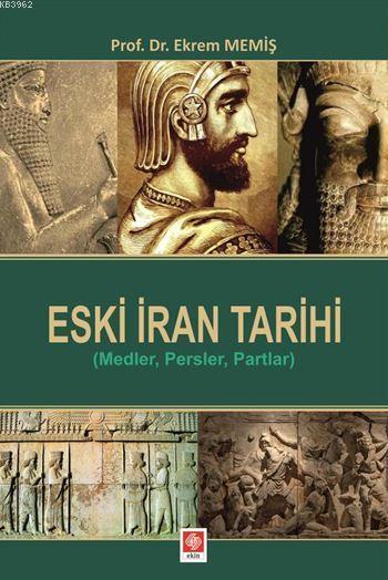 Eski İran Tarihi; (Medler, Persler, Partlar)
