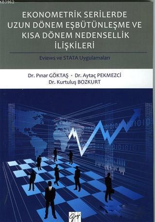 Ekonometrik Serilerde Uzun Dönem Eşbütünleşme ve Kısa Dönem Nedensellik İlişkileri; Eviews ve STATA Uygulamaları