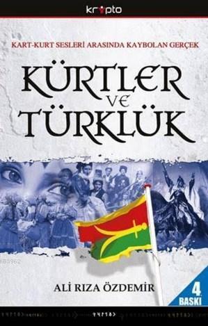 Kürtler ve Türklük; Kart-Kurt Sesleri Arasında Kaybolan Gerçek