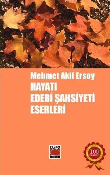 Mehmet Akif Ersoy; Hayatı, Edebî Şahsiyeti, Eserleri