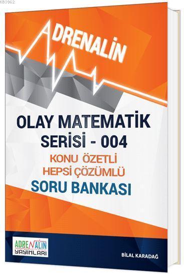Olay Matematik Serisi 004; Konu Özetli Hepsi Çözümlü Soru Bankası