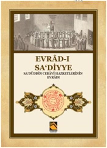 Evrâd-ı Sa'diyye; Sa'düddîn Cebâvî Hazretlerinin Evrâdı