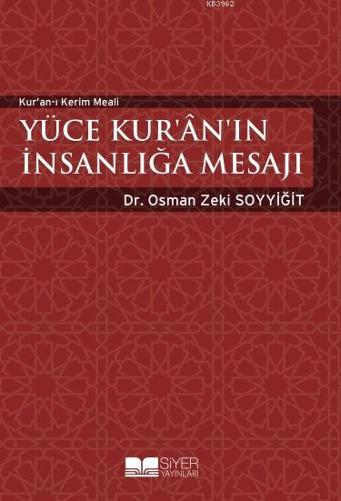 Yüce Kur'an'ın İnsanlığa Mesajı; Kur'an'ı Kerim Meali