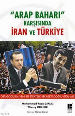 Arap Baharı Karşısında İran ve Türkiye - Ortadoğu'da Yeni Bir Stratejik Rekabete Doğru Gidiş mi?
