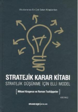 Stratejik Karar Kitabı; Stratejik Düşünme İçin Elli Model