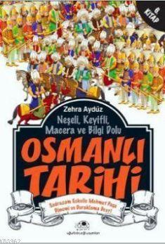 Osmanlı Tarihi 6; Neşeli, Keyifli, Macera ve Bilgi Dolu