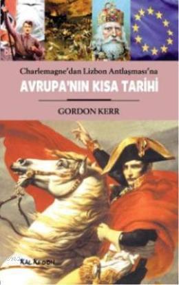 Avrupanın Kısa Tarihi; Charlemagne'dan Lizbon Antlaşması'na