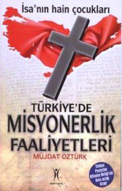 Türkiye'de Misyonerlik Faaliyetleri; İsa'nın Hain Çocukları