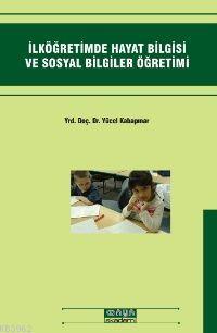 İlköğretimde Hayat Bilgisi ve Sosyal Bilgiler Öğretimi
