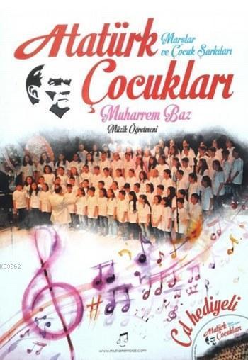 Atatürk Çocukları Marşlar ve Çocuk Şarkıları; Cd' li Çocuk Şarkıları