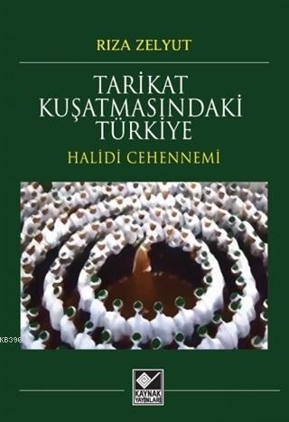 Tarikat Kuşatmasındaki Türkiye; Halidi Cehennemi