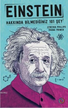 Einstein; Hakkında Bilmediğiniz 101 Şey