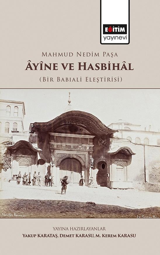 Mahmud Nedim Paşa Ayine ve Hasbihal; (Bir Babıali Eleştirisi)