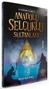 Anadolu Selçuklu Sultanları