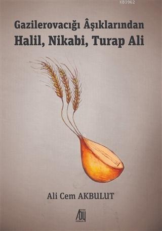 Gazilerovacığı Aşıklarından Halil, Nikabi, Turap Ali