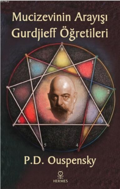 Mucizevinin Arayışı - Gurdjieff'in Öğretileri