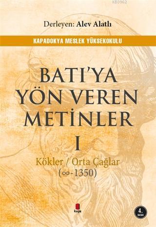 Batı'ya Yön Veren Metinler 1; Kökler - Orta Çağlar (∞ - 1350)