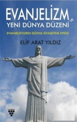 Evanjelizm ve Yeni Dünya Düzeni; Evanjelistlerin Dünya Siyasetine Etkisi