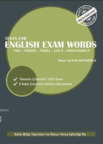 Tests for English Exam Words; YDS - YÖKDİL - TOEFL - LYS 5 - PROFICIENCY Sınavları İçin Çözümlü İng. Sınav Kelimeleri Soru Bankası