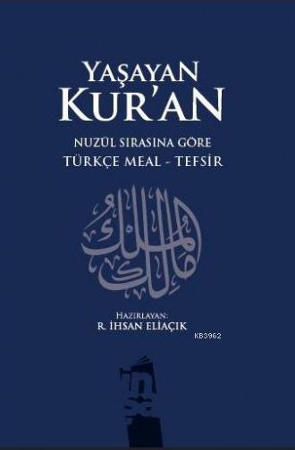 Yaşayan Kur'an (Nüzul Sırasına Göre); Türkçe Meal - Tefsir