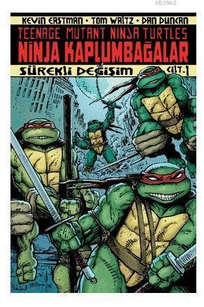 Ninja Kaplumbağalar Cilt: 1; Sürekli Değişim