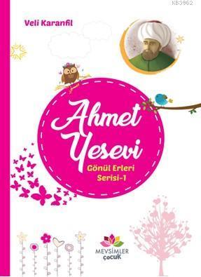 Ahmet Yesevi Gönül Erleri Serisi 1