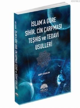 İslam'a Göre Sihir, Cin Çarpması Teşhis ve Tedavi Usulleri