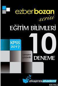 Ezberbozan Serisi KPSS Eğitim Bilimleri Tamamı Çözümlü 10 Deneme 2017