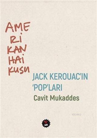 Amerikan Haikusu - Jack Kerouac'in Pop'ları