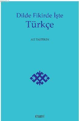 Dilde Fikirde İşte Türkçe