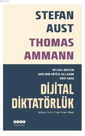 Dijital Diktatörlük; Kitlesel Gözetim Verilerin Kötüye Kullanımı Siber Savaş