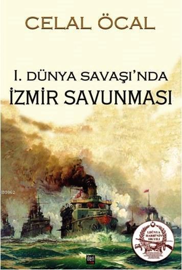 I. Dünya Savaşı'nda İzmir Savunması