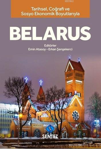 Tarihsel Coğrafi ve Sosyo-Ekonomik Boyutlarıyla Belarus